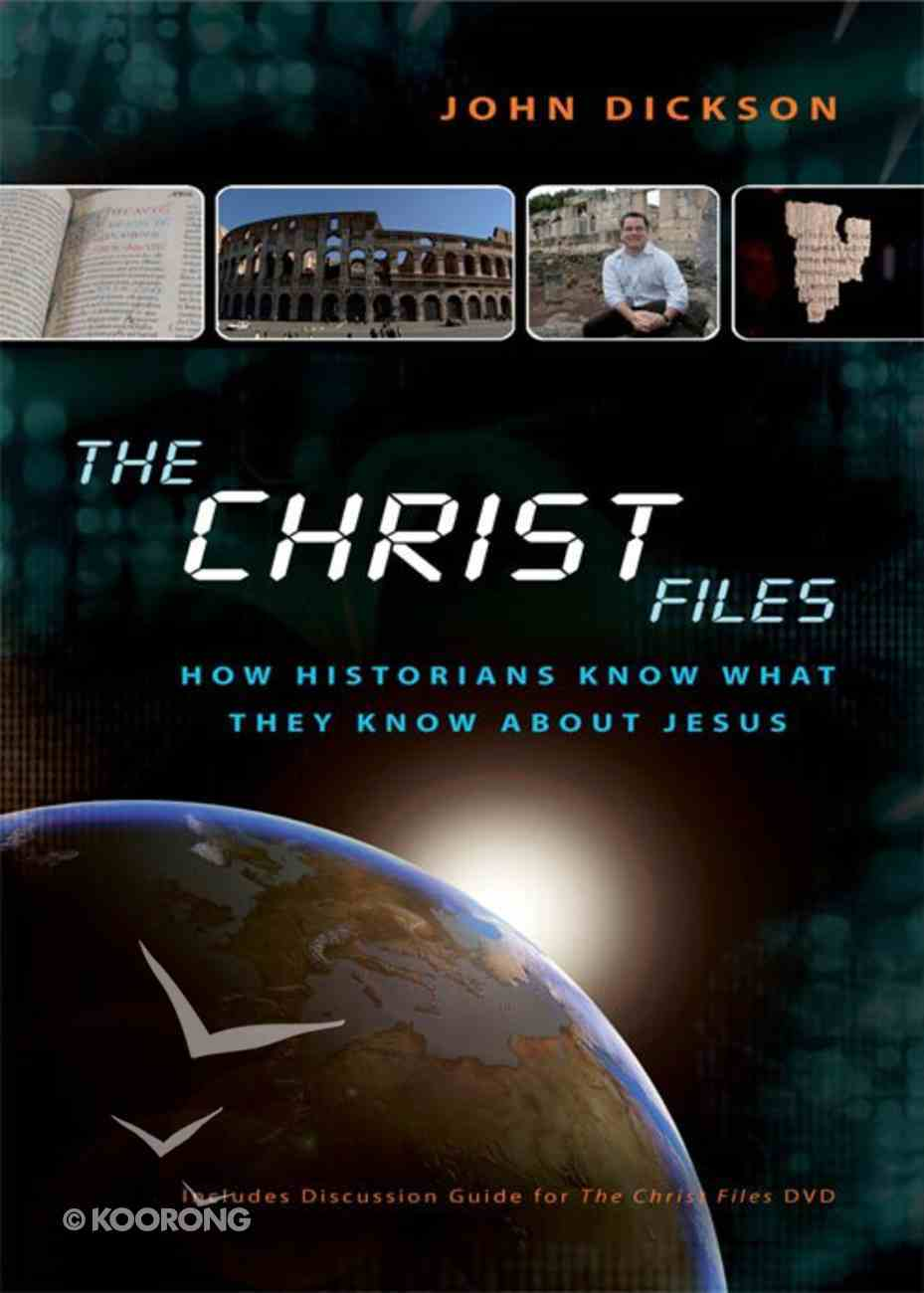 The Christ Files: How Historians Know What They Know About Jesus eBook