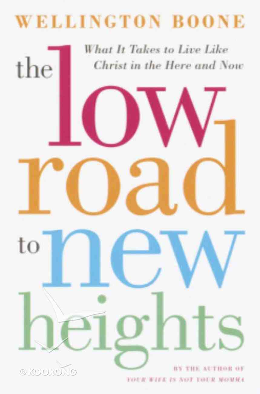 The Low Road to New Heights Hardback