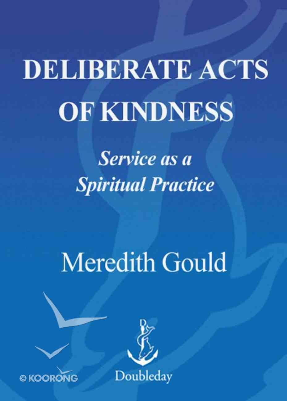 Deliberate Acts of Kindness Paperback