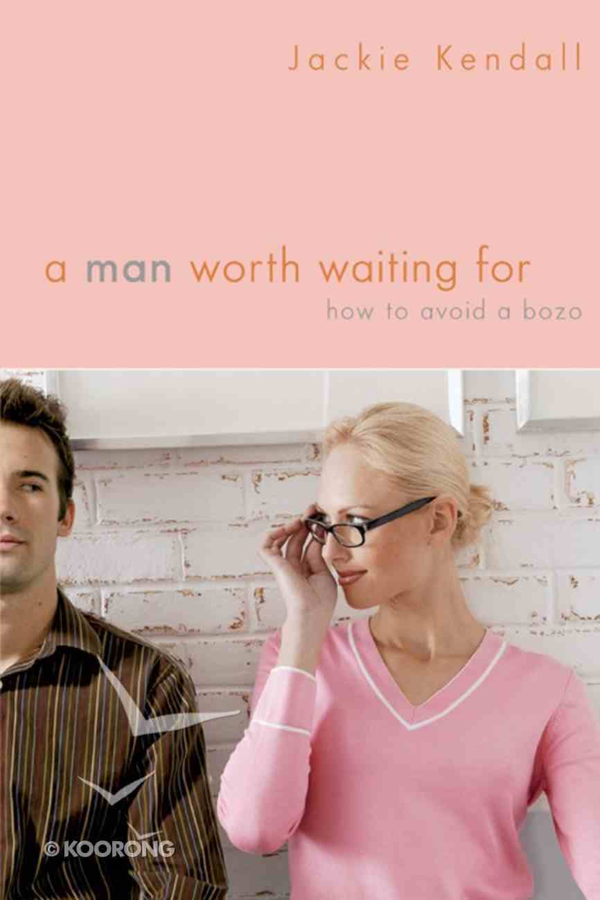 A Man Worth Waiting For eBook