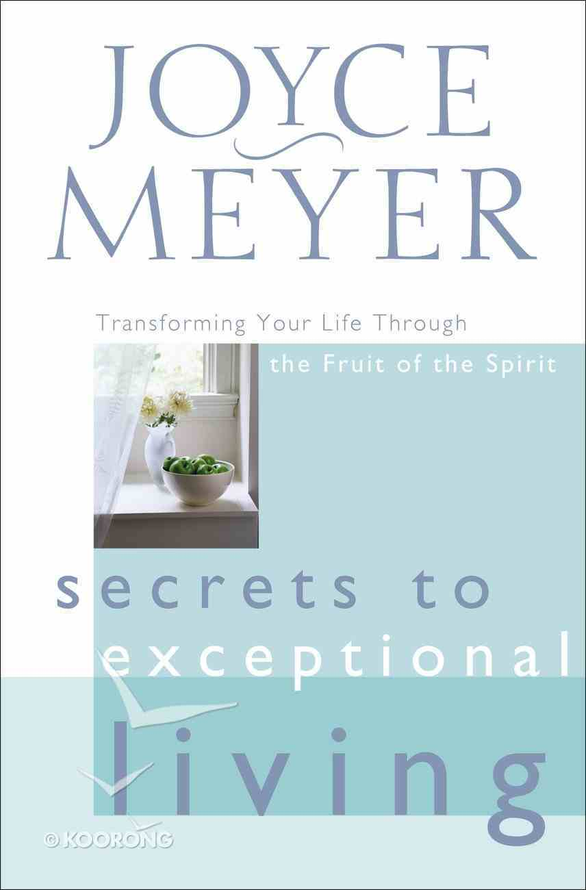 Secrets to Exceptional Living Hardback
