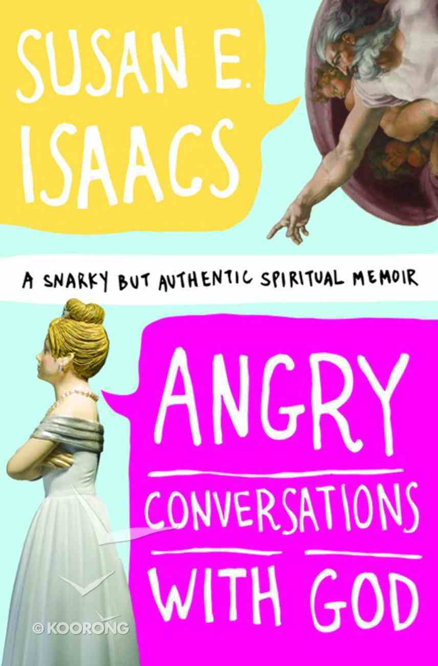 Angry Conversations With God eBook