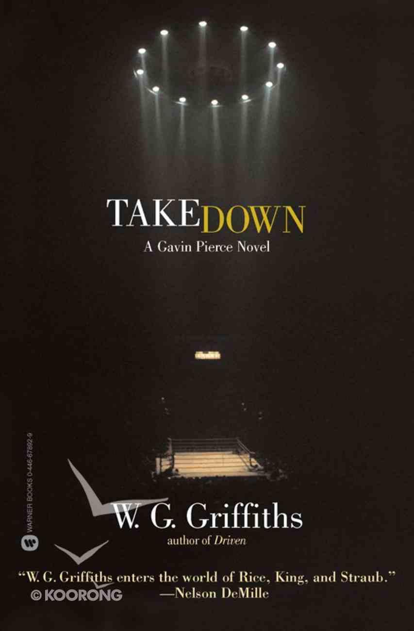 Takedown (#02 in Gavin Pierce Series) eBook
