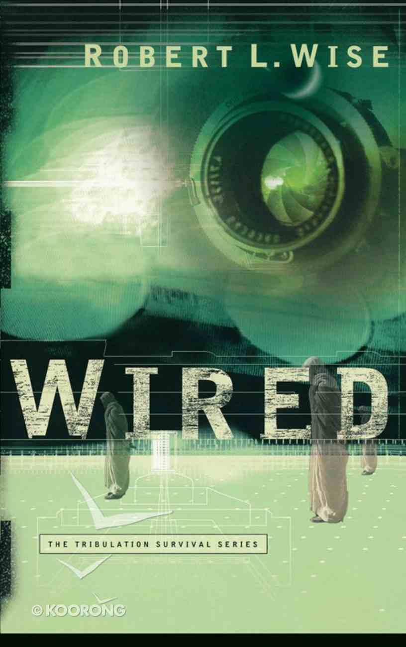 Wired (#01 in Tribulation Survival Series) eBook