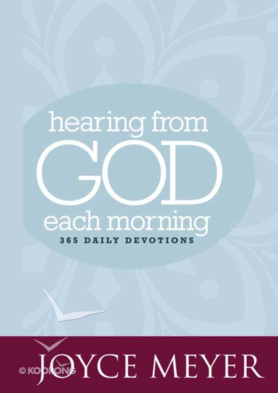 Hearing From God Each Morning (365 Daily Devotions Series) eBook