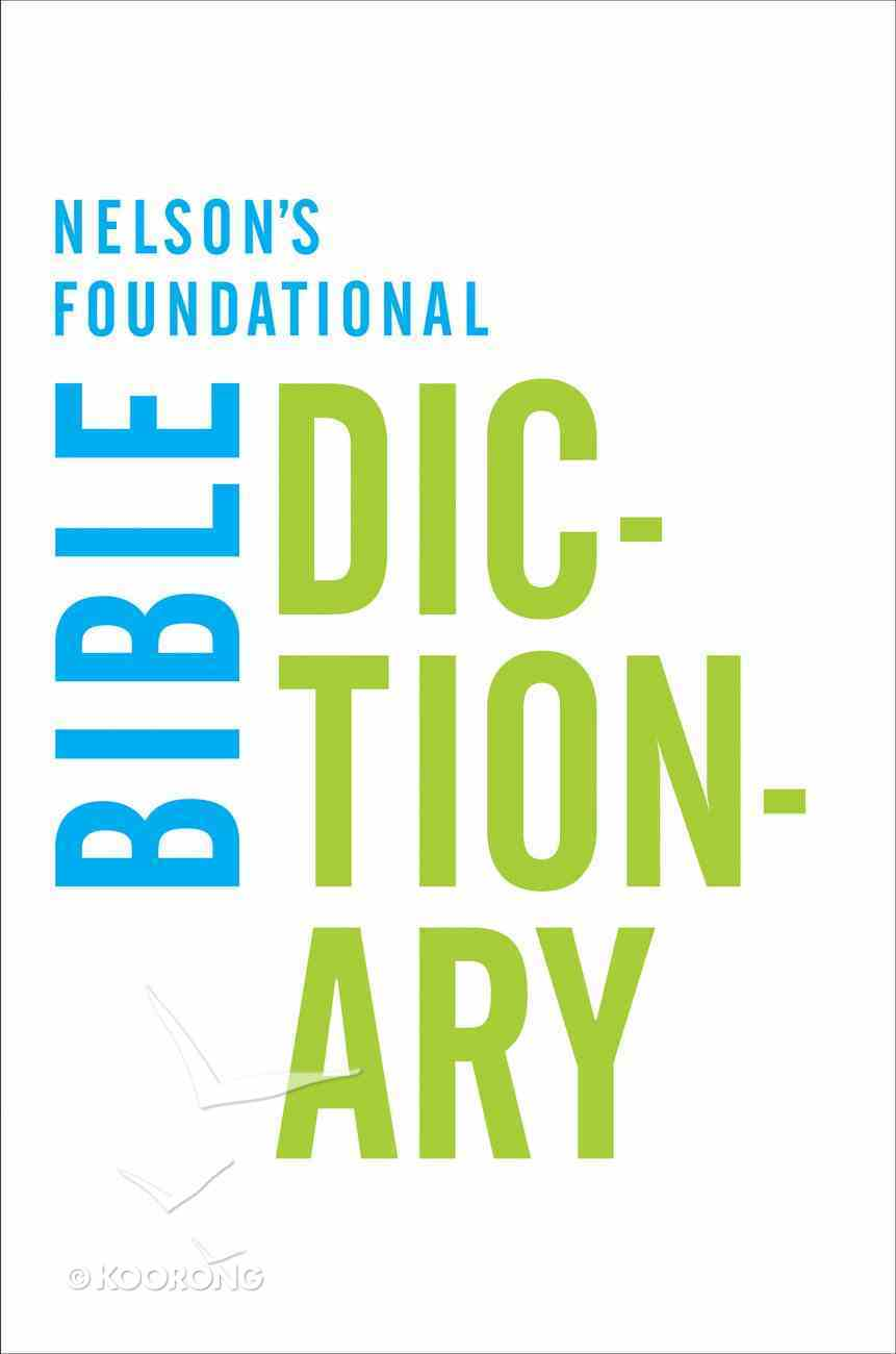 Nelson's Foundational Bible Dictionary eBook