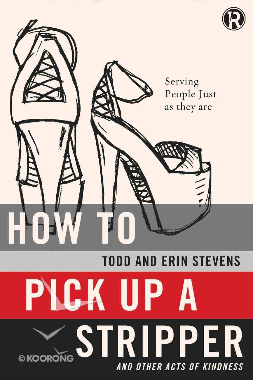 Refraction: How to Pick Up a Stripper and Other Acts of Kindness eBook