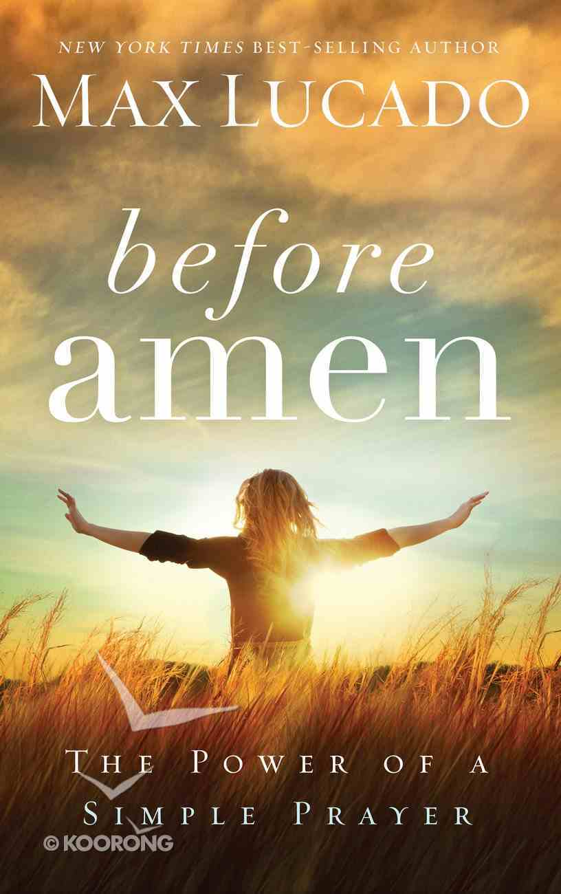 Before Amen: The Power of a Simple Prayer eBook