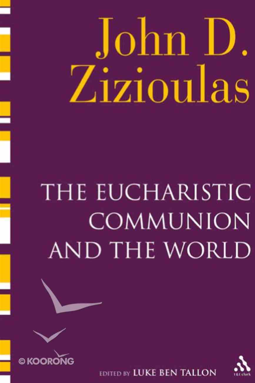 The Eucharistic Communion and the World Hardback