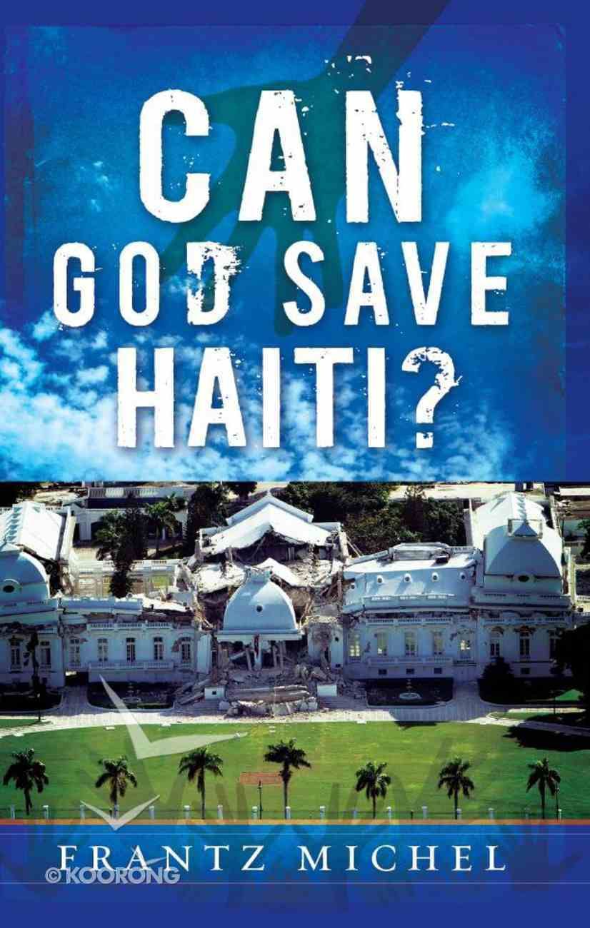 Can God Save Haiti? Paperback