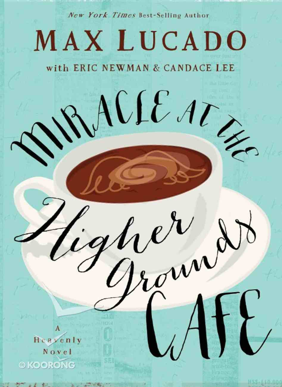Miracle At the Higher Grounds Cafe eBook