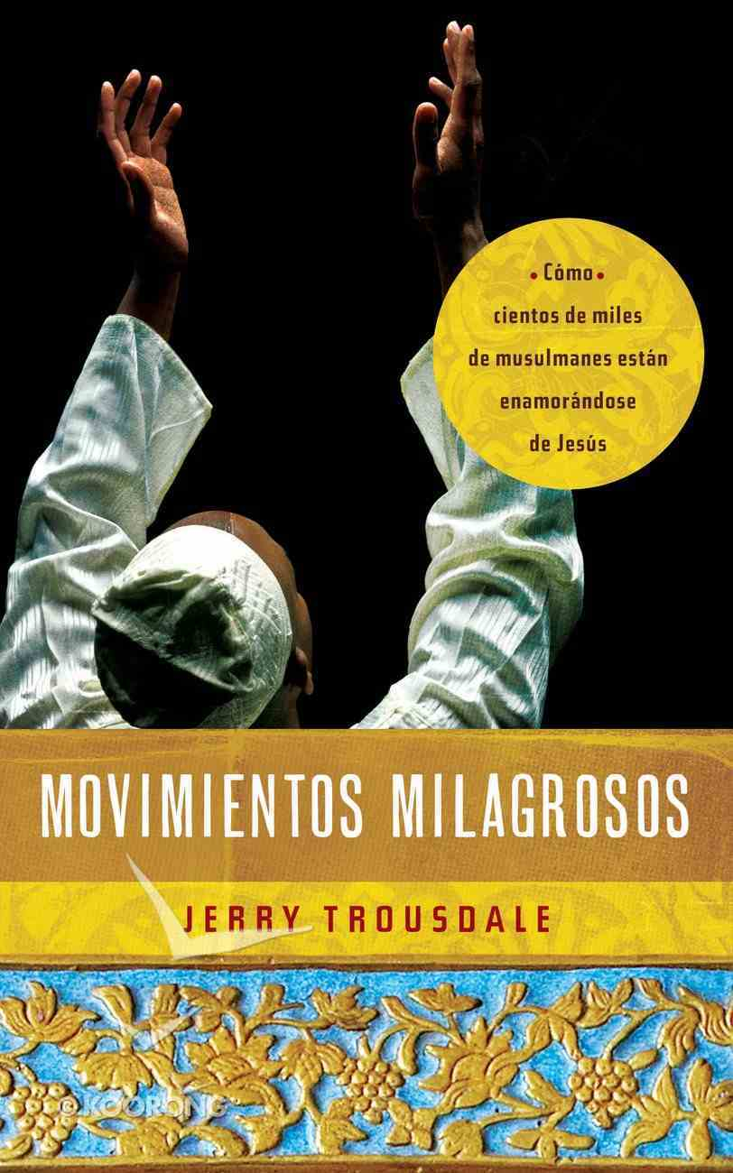Movimientos Milagrosos (Miraculous Movements) Paperback