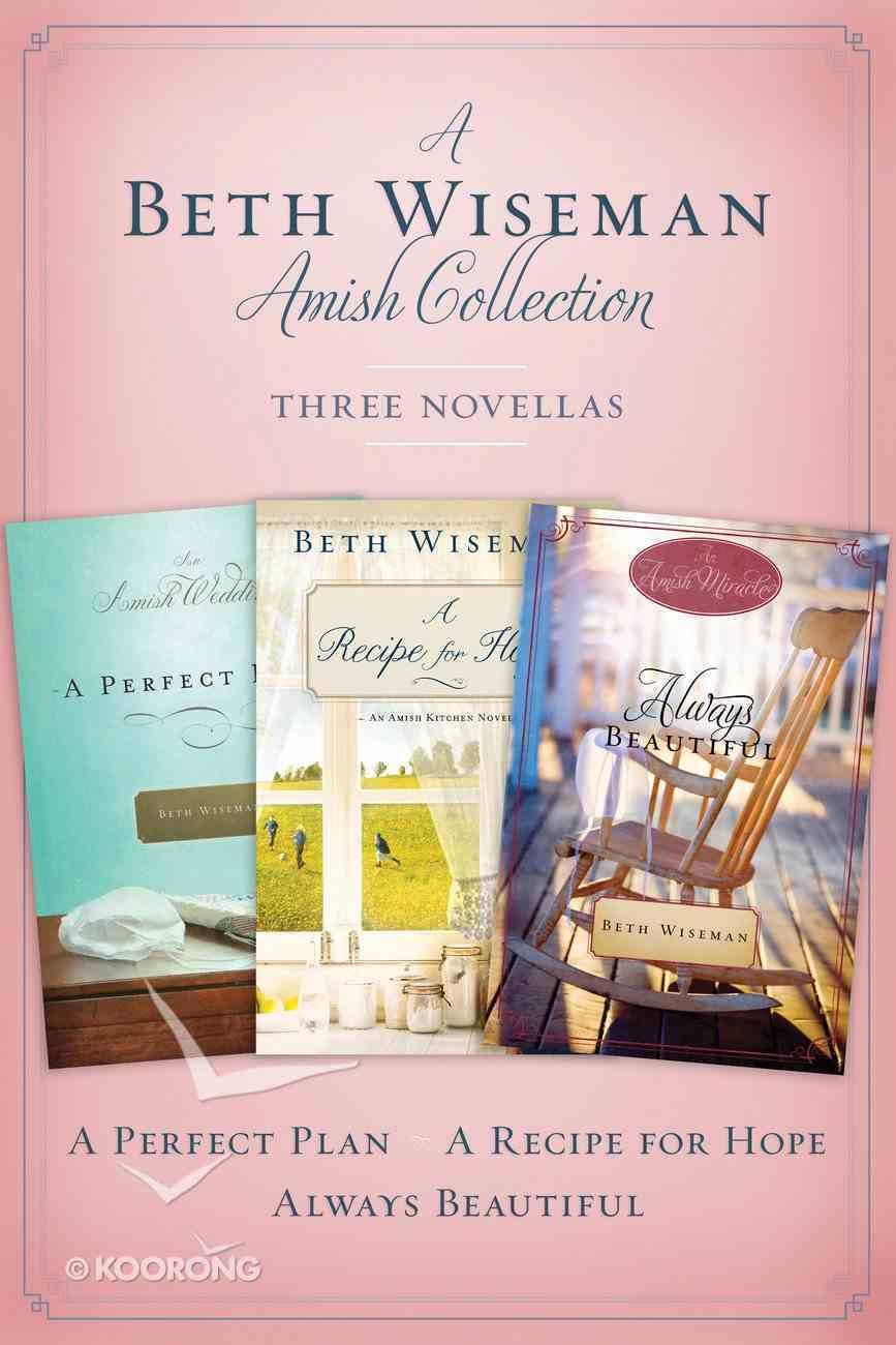 A Beth Wiseman Amish Collection (Three Novellas) eBook