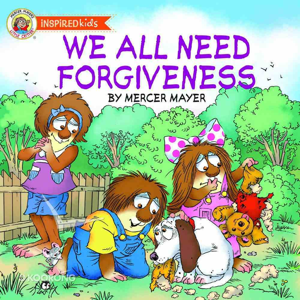 We All Need Forgiveness (Little Critter Series) eBook