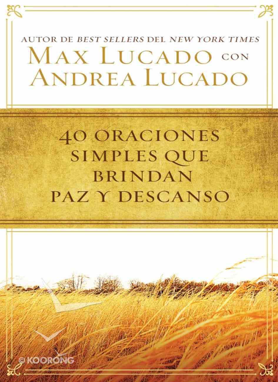 40 Oraciones Simples Que Brindan Paz Y Descanso eBook