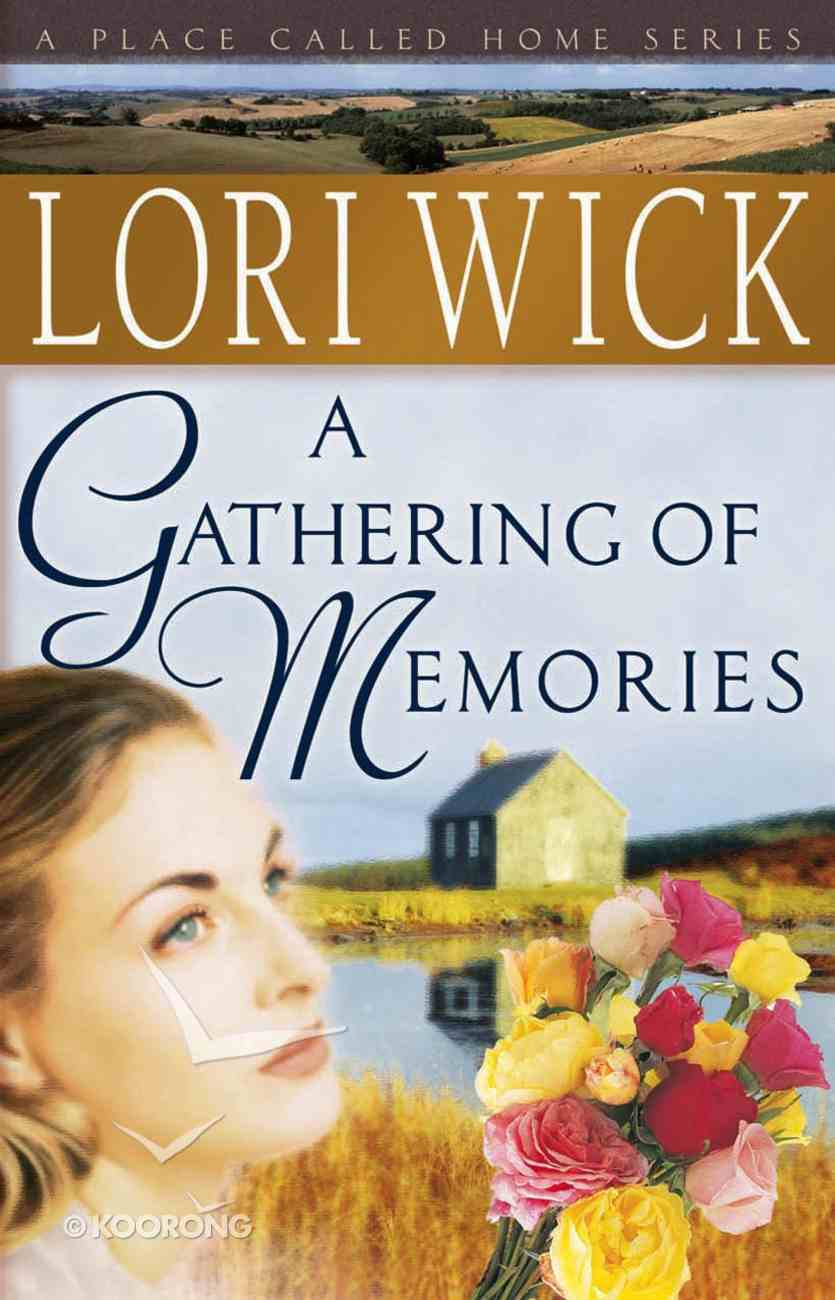 A Gathering of Memories (#04 in Place Called Home Series) eBook
