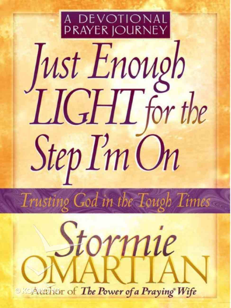 Just Enough Light For the Step I'm on (Devotional Prayer Journey) eBook