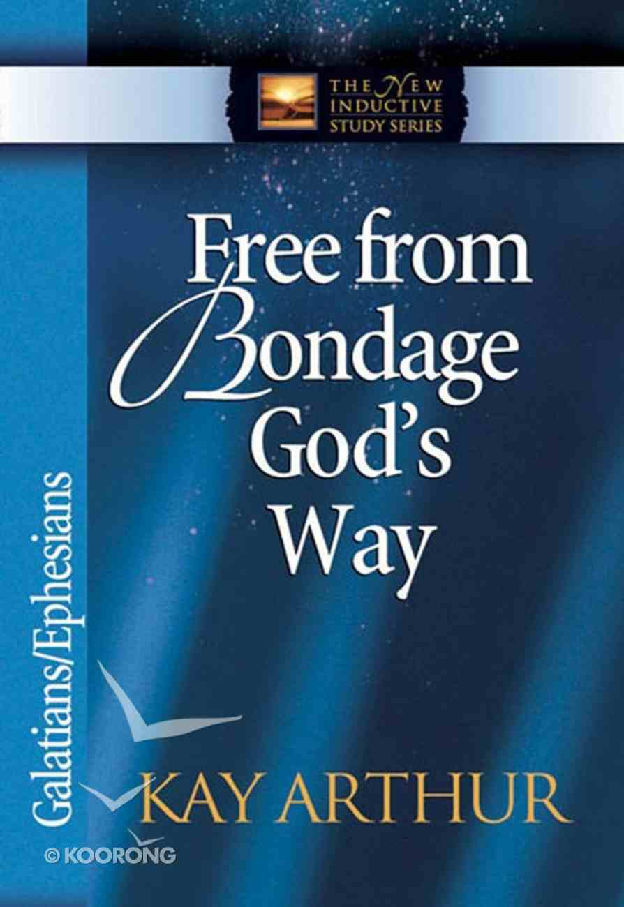 Free From Bondage God's Way (New Inductive Study Series) eBook