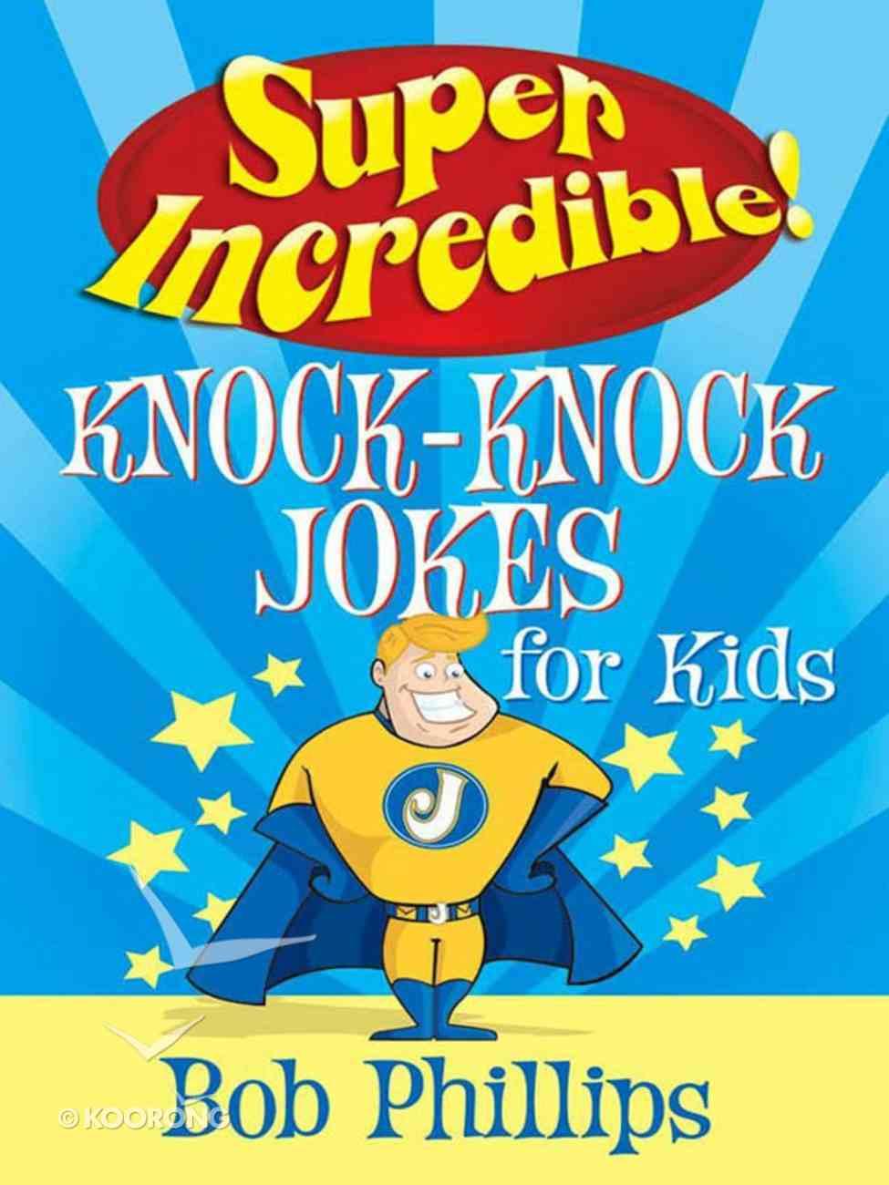 Super Incredible Knock-Knock Jokes For Kids eBook