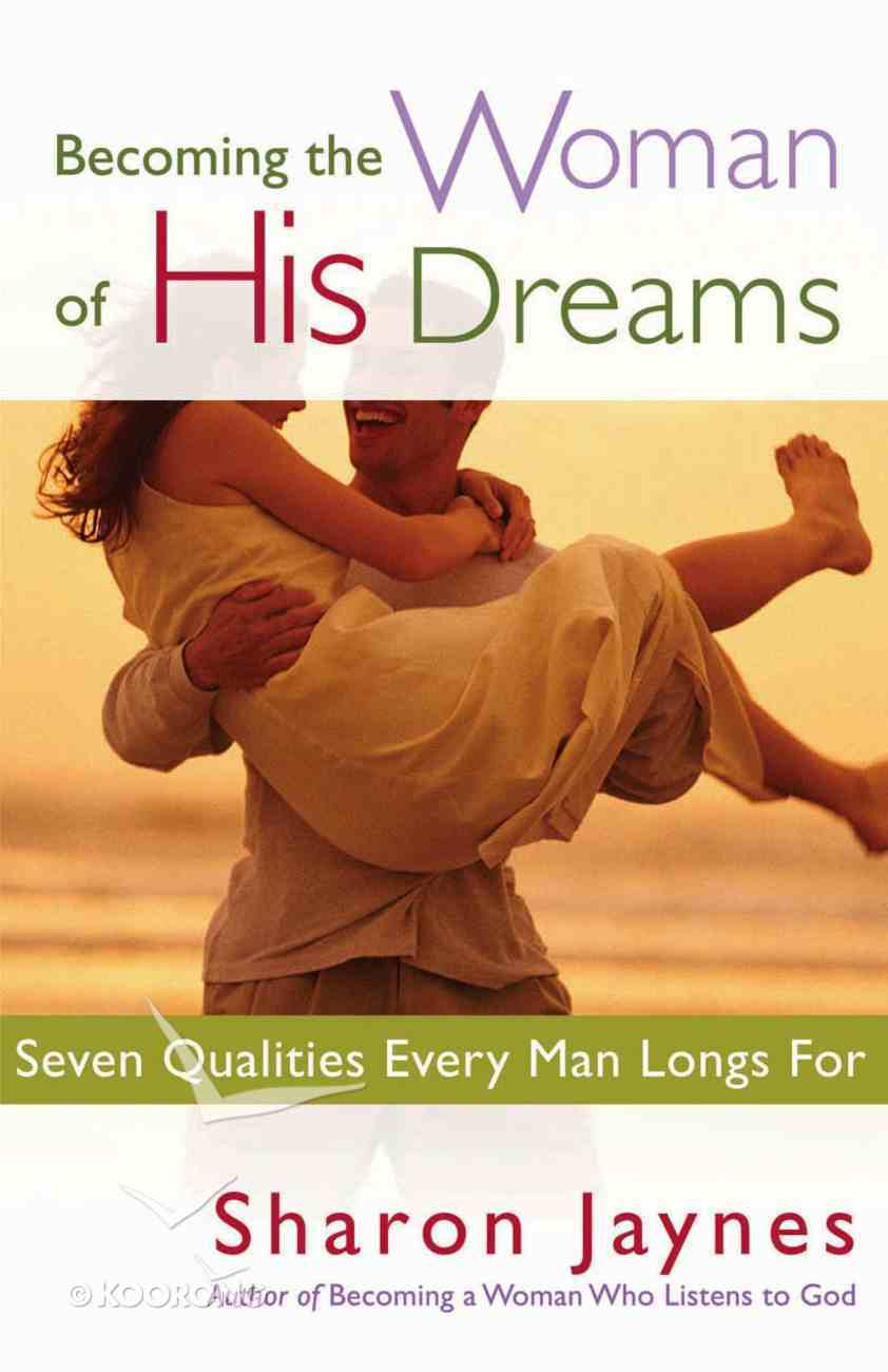 Becoming the Woman of His Dreams Paperback