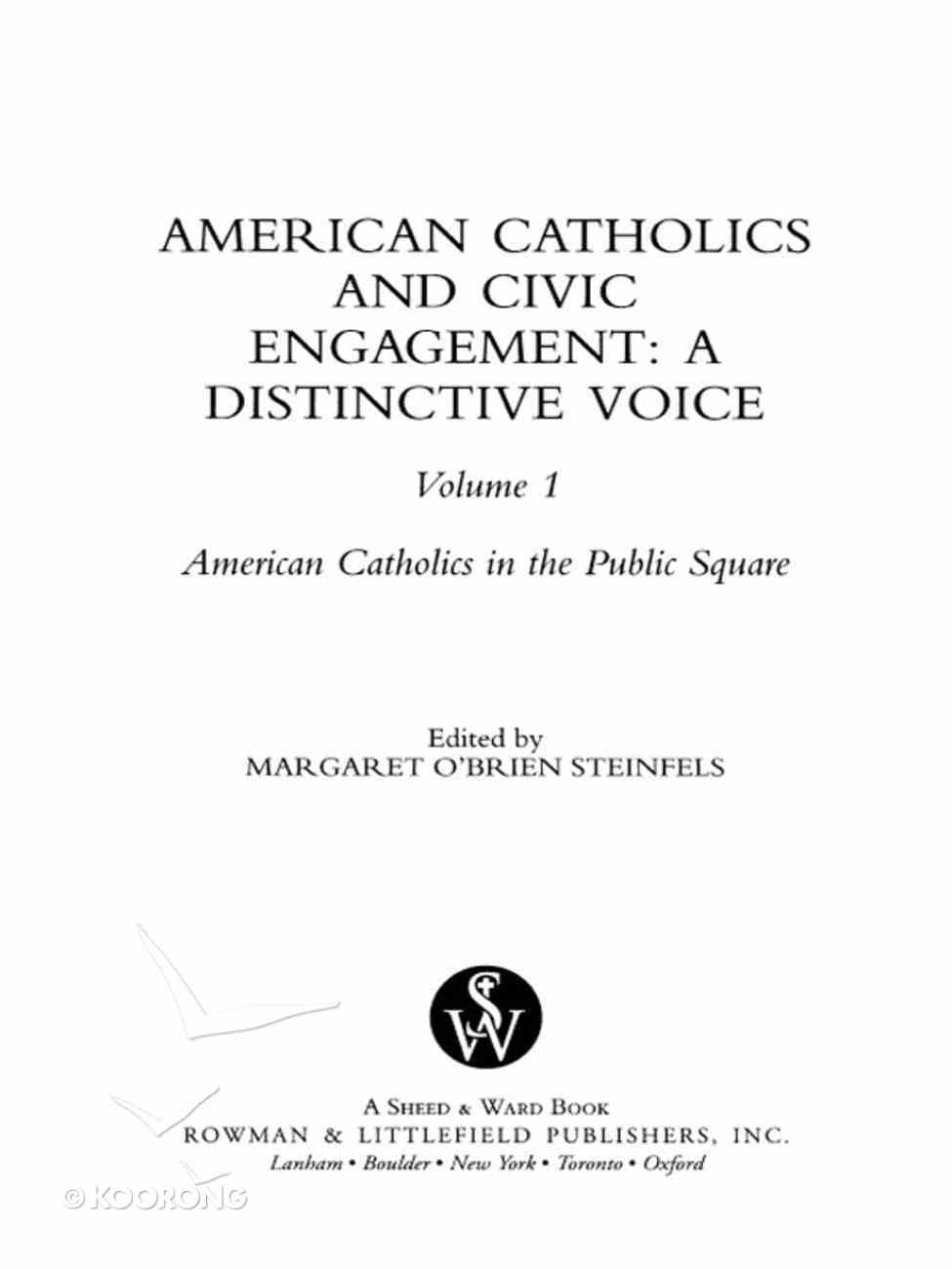 American Catholics and Civic Engagement (#01 in American Catholics In The Public Square Series) Paperback