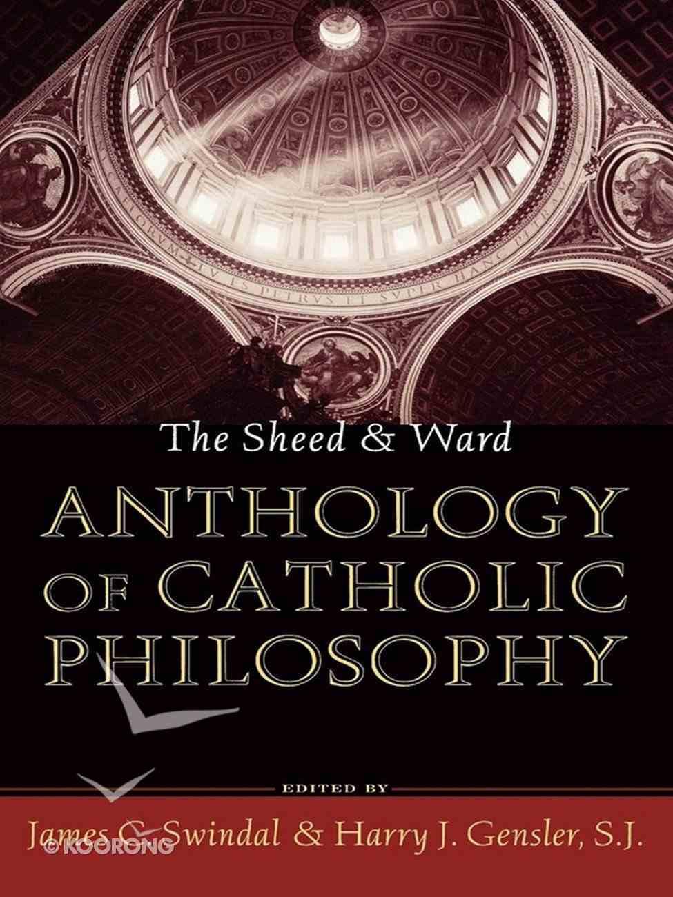 The Sheed and Ward Anthology of Catholic Philosophy Paperback
