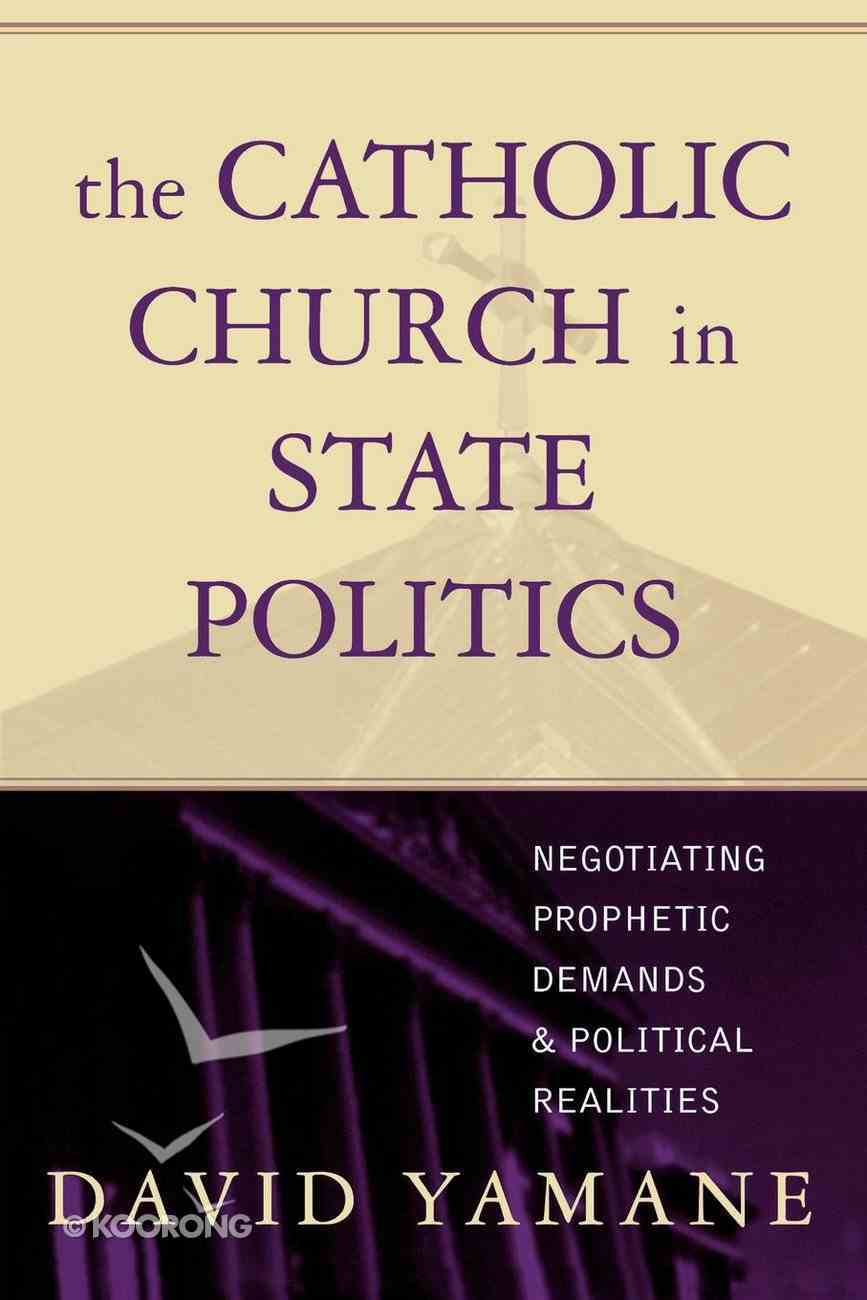 The Catholic Church in State Politics Paperback