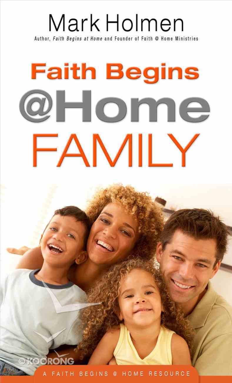 Faith Begins @ Home Family (Faith Begins @ Home Series) Paperback