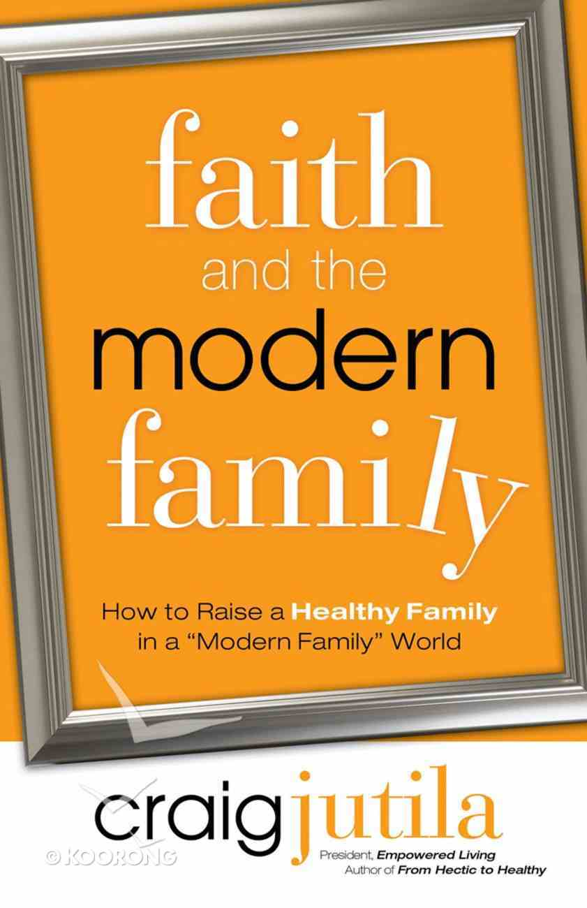 Faith and the Modern Family Paperback