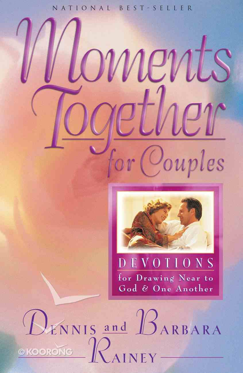 Moments Together For Couples: 365 Daily Devotions For Drawing Near to God & One Another (365 Daily Devotions Series) Paperback