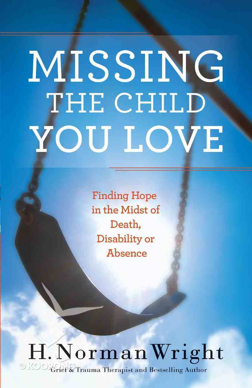 Missing the Child You Love Paperback