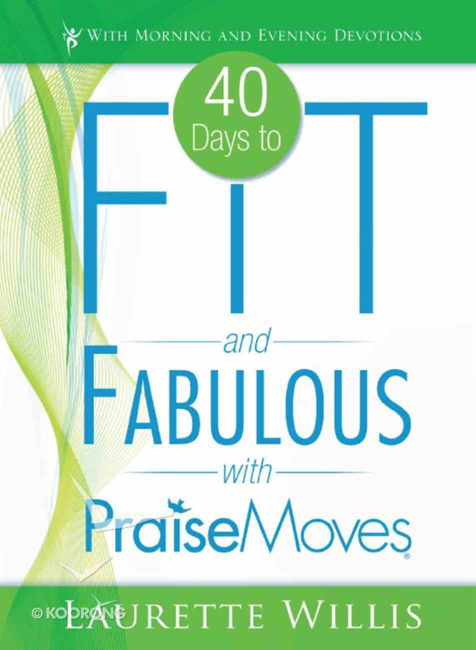 40 Days to Fit and Fabulous With Praisemoves eBook