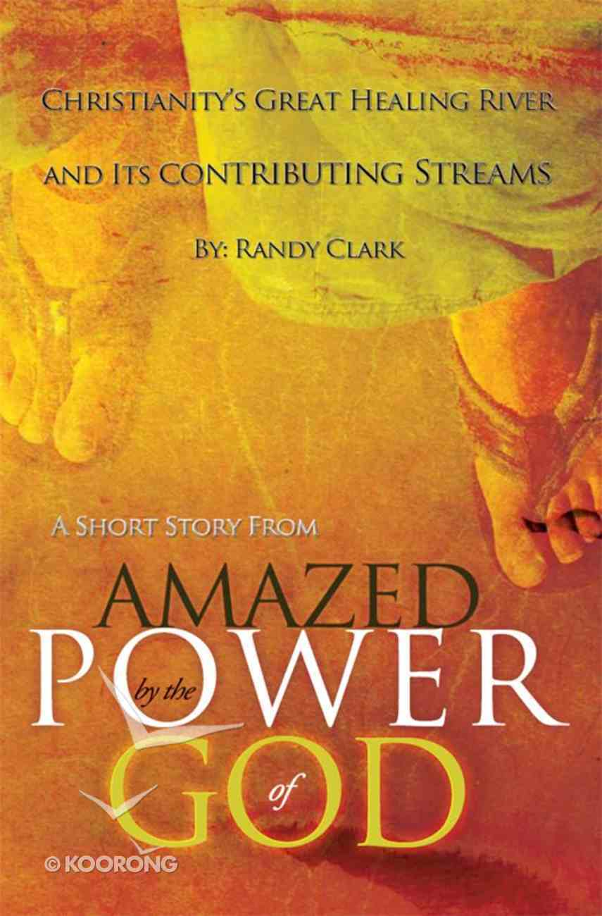Christianity's Great Healing River and Its Contributing Streams eBook
