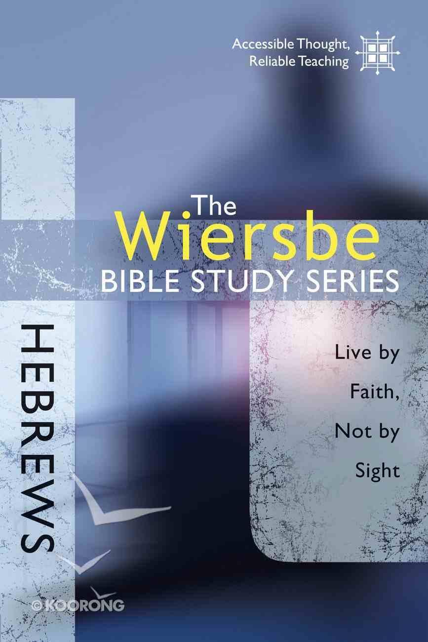Hebrews (Wiersbe Bible Study Series) eBook