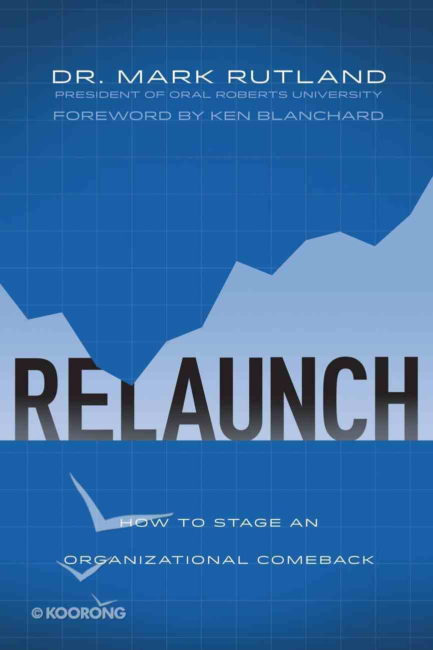Relaunch: How to Stage An Organizational Comeback eBook