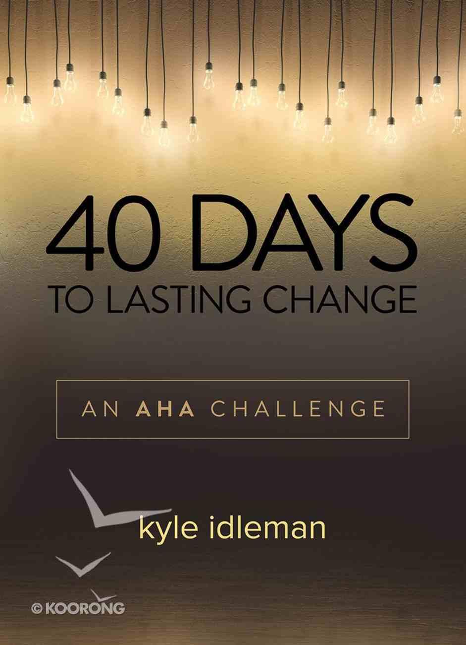 40 Days to Lasting Change Hardback