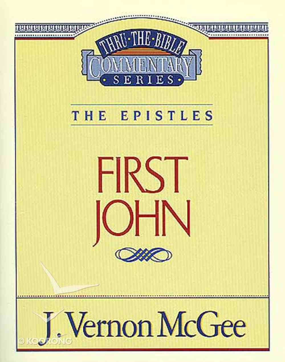 Thru the Bible NT #56: The Epistles (1 John) (#56 in Thru The Bible New Testament Series) Paperback