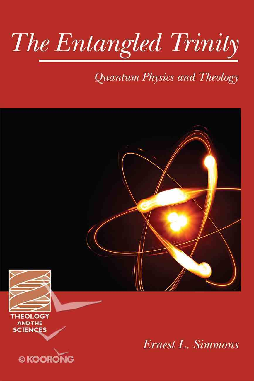 The Entangled Trinity (Theology And The Sciences Series) Paperback