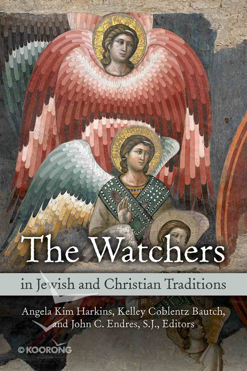 The Watchers in Jewish and Christian Traditions Paperback