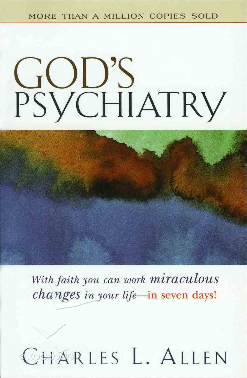 God's Psychiatry: Healing For Your Troubled Heart Mass Market