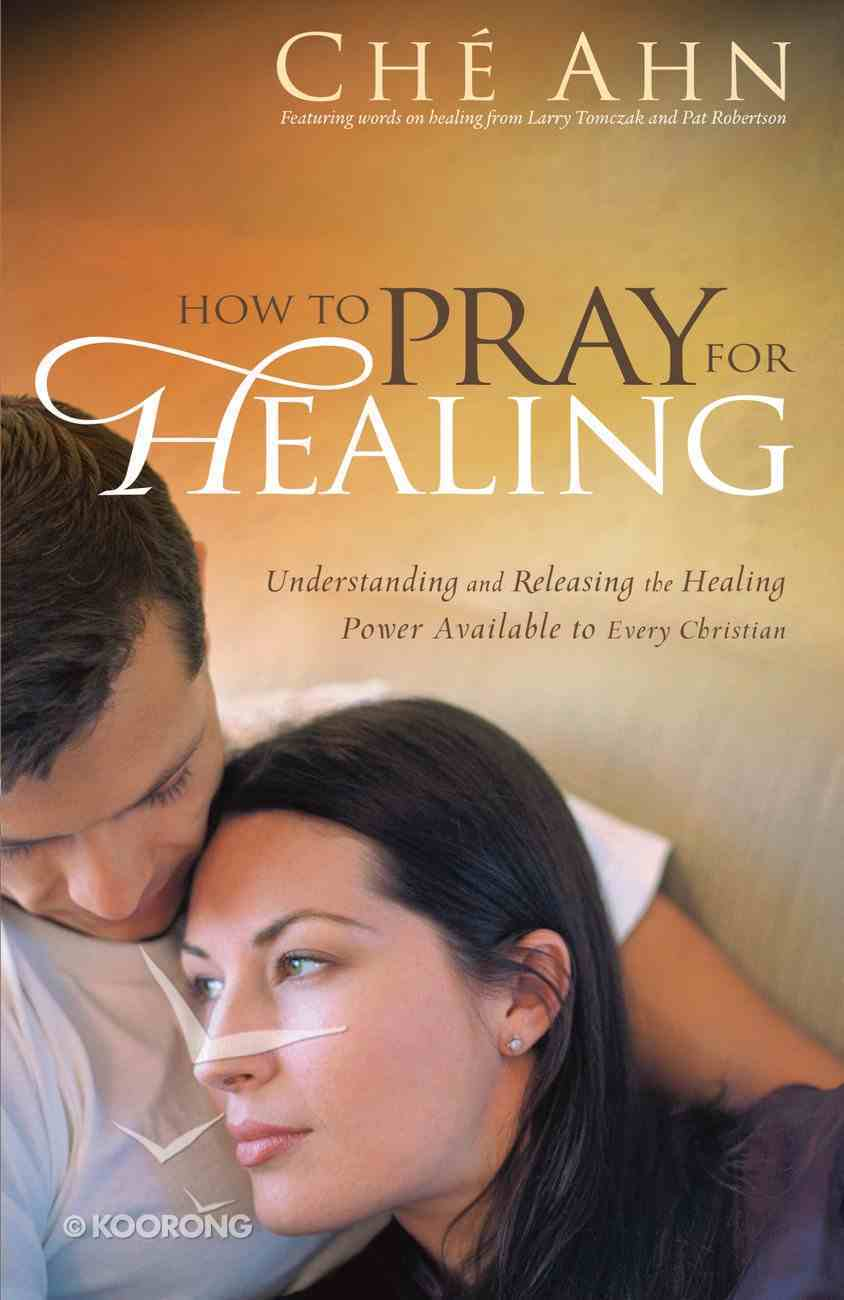 How to Pray For Healing Paperback