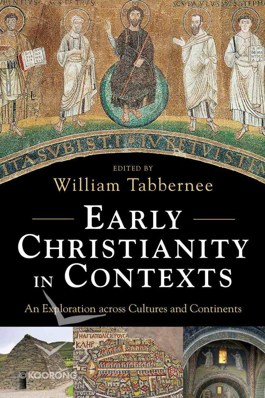 Early Christianity in Contexts: An Exploration Across Cultures and Continents Hardback