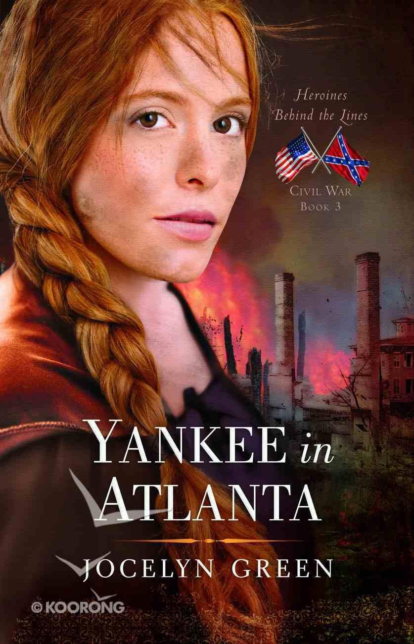 Yankee in Atlanta (#03 in Heroines Behind The Lines Series) eBook