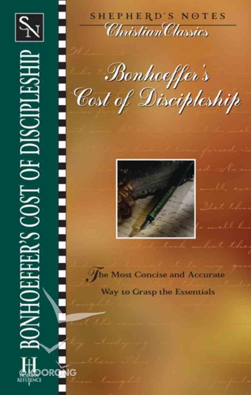 Bonhoeffer's Cost of Discipleship (Shepherd's Notes Christian Classics Series) eBook