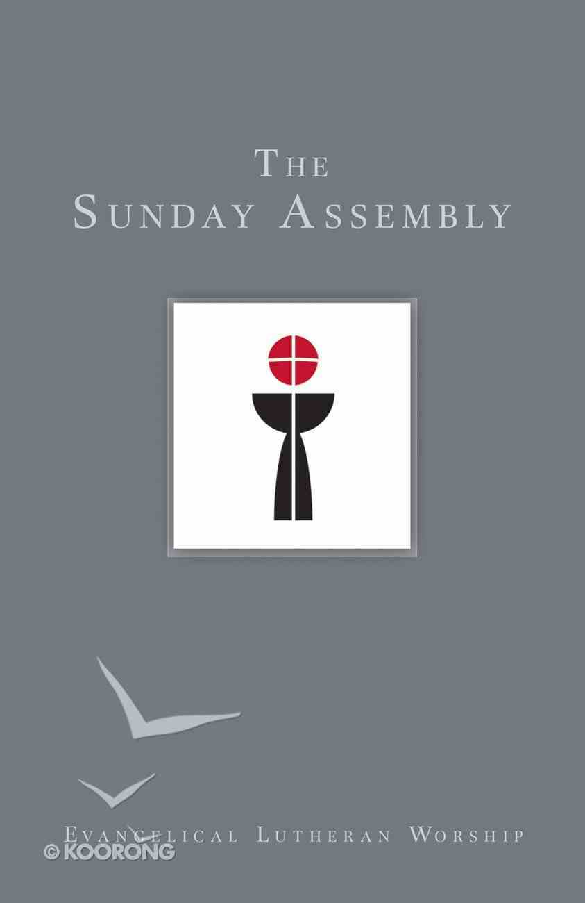The Sunday Assembly (Using Evangelical Lutheran Worship Series) Paperback