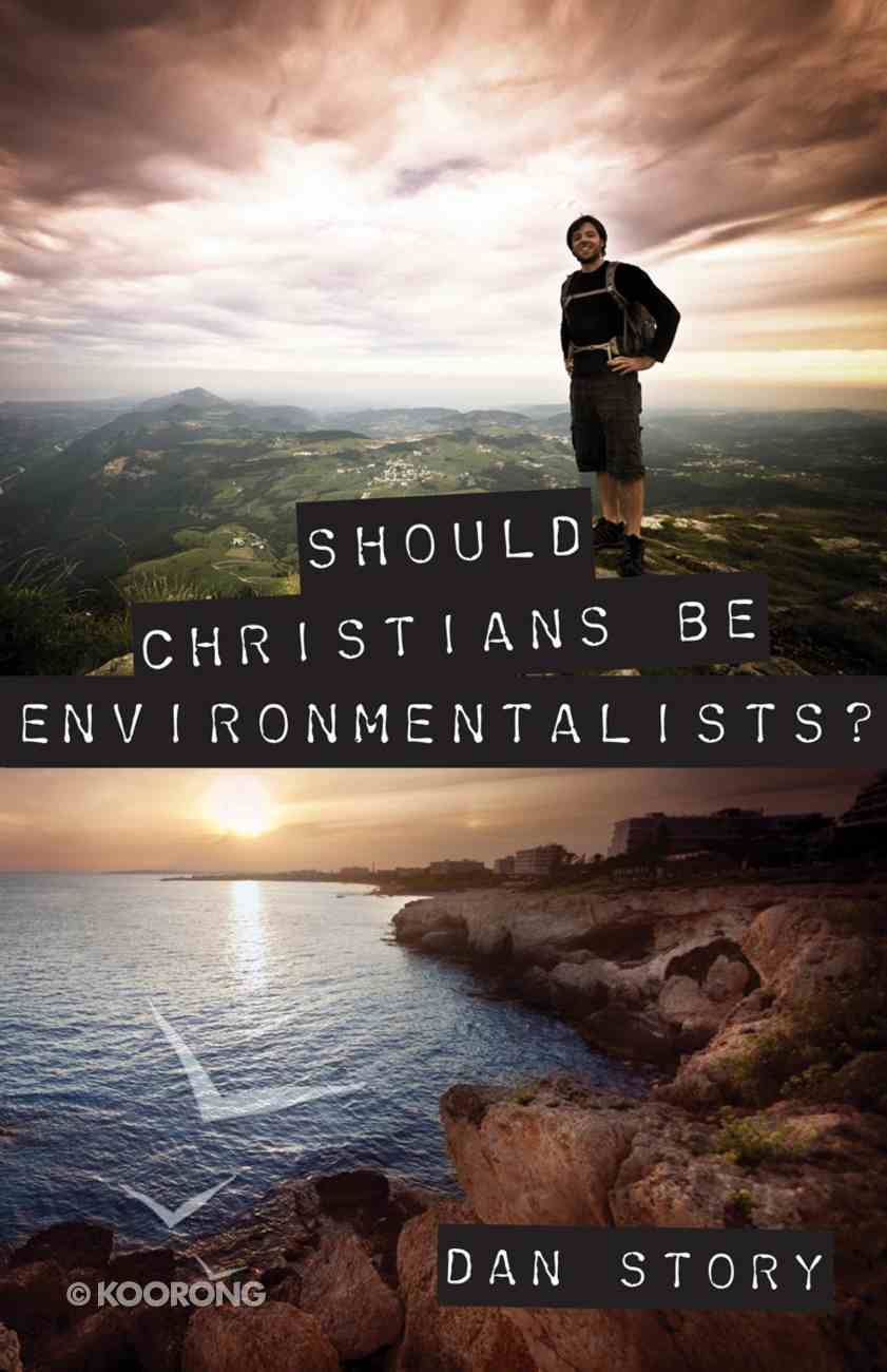 Should Christians Be Environmentalists? Paperback
