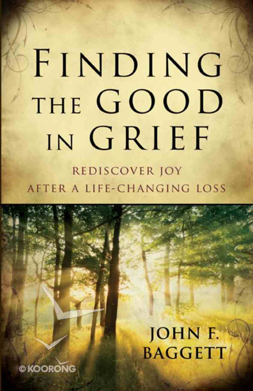 Finding the Good in Grief Paperback