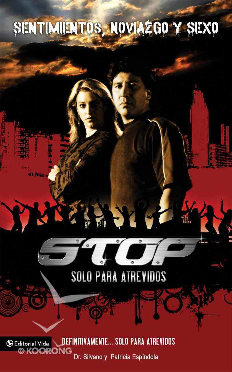 Stop: Sentimientos, Noviazgo Y Sexo (Feelings Dating And Sex) Paperback