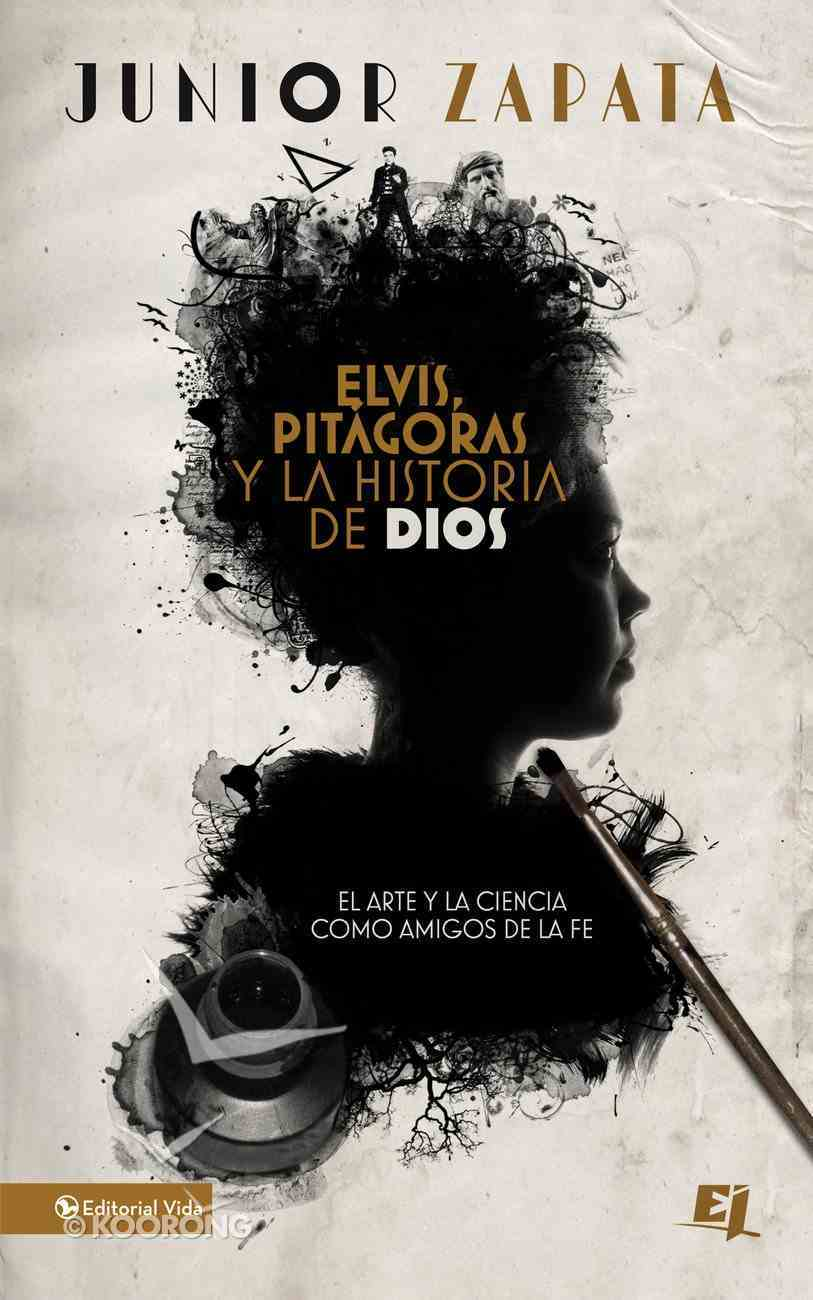Elvis, Pitgoras Y La Historia De Dios eBook