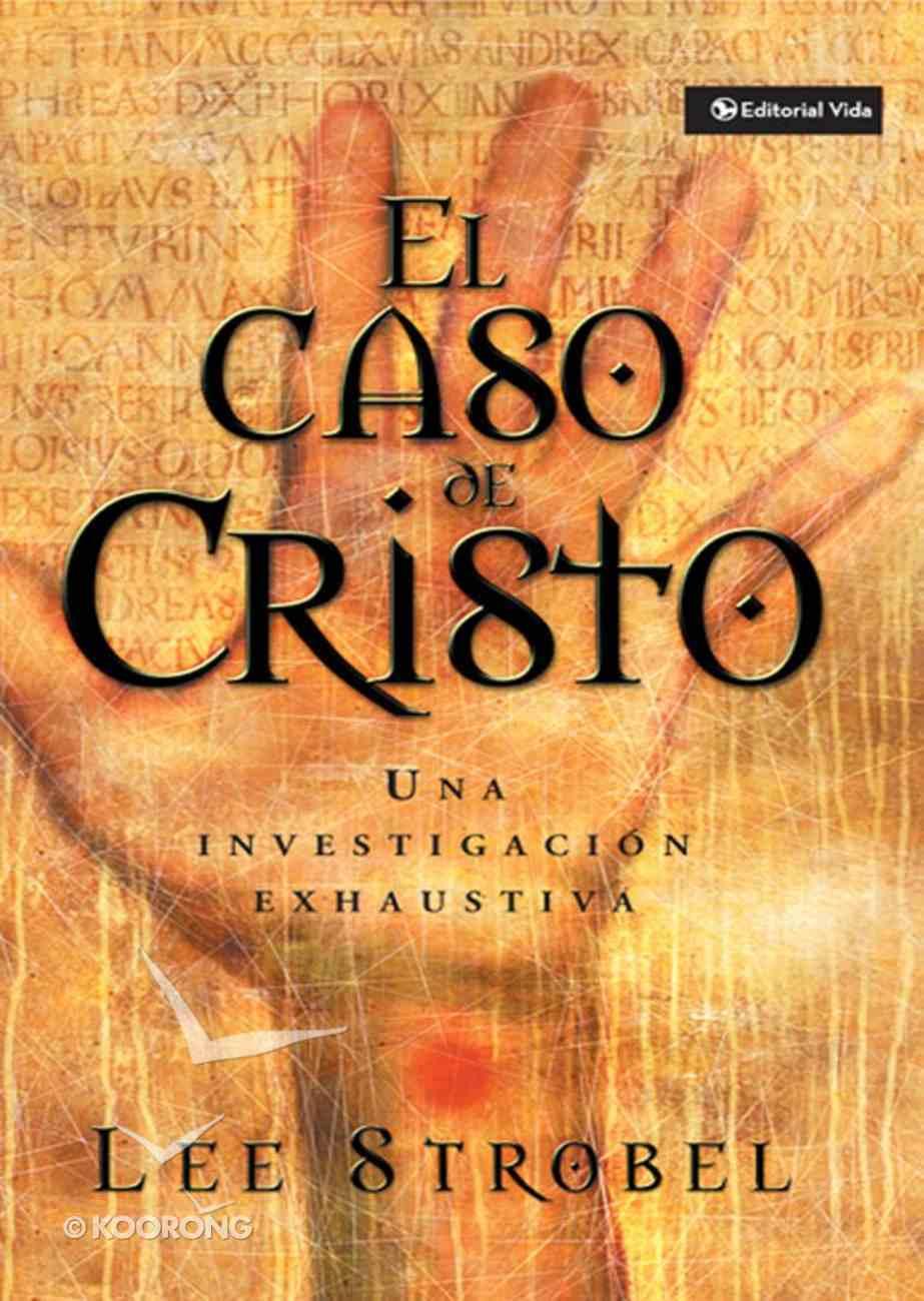 El Caso De Cristo (Spa) (The Case For Christ) eBook